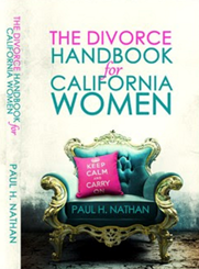 The divorce handbook for california women the law offices of paul get paul nathans new must read book on divorce in california to help exclusively women know what to expect before during and after any divorce solutioingenieria Choice Image